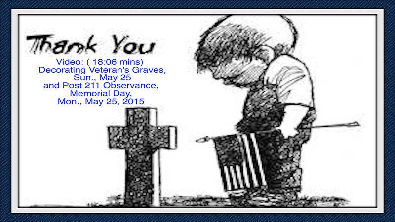 Video:  (18.06 mins) Grave Decoration & full morning services at Post 211.