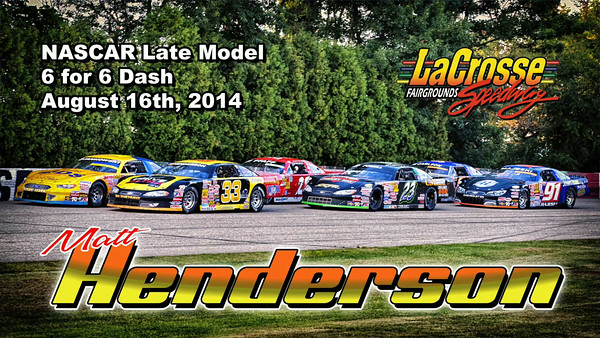 Matt Henderson 6 for 6 Late Model Dash, August 16th, 2014