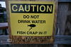Do Not Drink Water, Fish Crap in It - Low-Key Hideaway