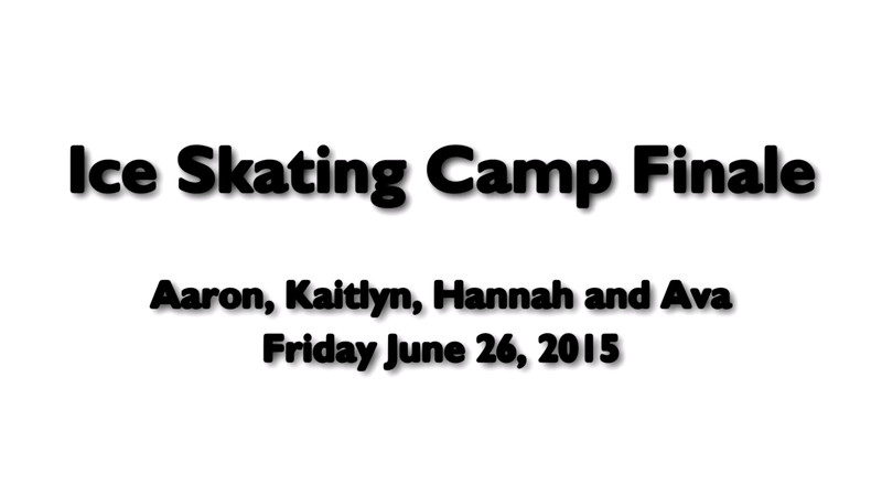Ice Skating Camp Final Show - 6-26-2015
