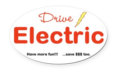 Custom oval car magnet:  Drive Electric,  From Cafe Press:   http://www.cafepress.com/cp/customize/product2.aspx?number=1265252538
