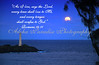 ROMANS 14:11, MOONRISE, NININI, LIGHTHOUSE