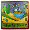Plaque-Follow Your Dreams_3573005493_o