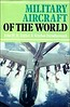 1971 Military Aircraft of the World, by John W R Taylor & Gordon Swanborough, 1st edition, published July 1971, 231pp, SBN 7110-0229-0. Hardback with d/j.