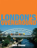 2012 London's Overground, by John Glover, published February 2nd 2012, 128pp £24.99, ISBN 0-7110-3524-5. Hardback, larger format 21.6cm x 29.2cm.