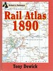 2005 Rail Atlas 1890, by Tony Dewick, 1st edition, published 30th June 2005, 80pp £16.99, ISBN 0-7110-3031-2. Hardback, larger format 23.5cm x 17.2cm.