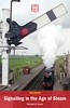 2012 Signalling in the Age of Steam, 2nd edition, by Michael A Vanns, published 17th May 2012, 112pp £10.99, ISBN 0-7110-3536-9. Spelling mistake on front cover - 'edition' is spelt 'editon'.