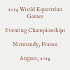 000001 - 2014 World Equestrian Games - Eventing Championships - 001