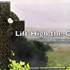VIDEO:  Lift High The Cross