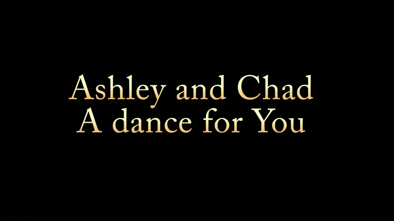 Ashley and Chad's Dance for You