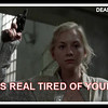 The_Walking_Dead_Season_3_Meme_Beth_Tired_Your_Shit_DeadShed