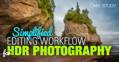 HDR Photography Tutorials - Simplified Editing Workflow for HDR Photography