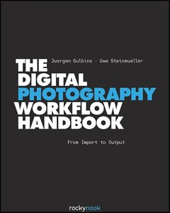 Best Photography Books - The Digital Photography Workflow Handbook From Import to Output