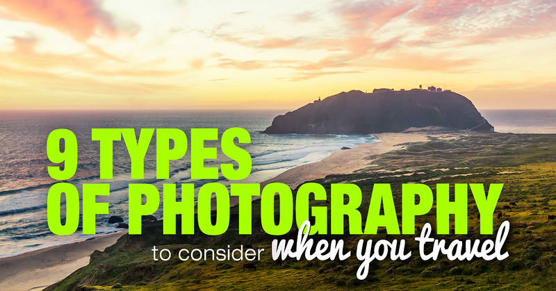 9 Different Types of Photography to Consider When You Travel