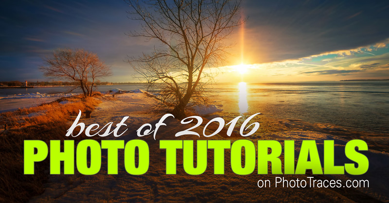 Best of 2016: Most Popular Photography Tutorials on PhotoTraces