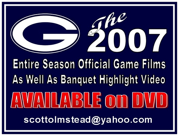 The entire 2007 season is available on DVD.  Every official game film as well as the season ending banquet video is offered on DVD.  Simply contact Scott Olmstead by way of e-mail at scottolmstead@yahoo.com