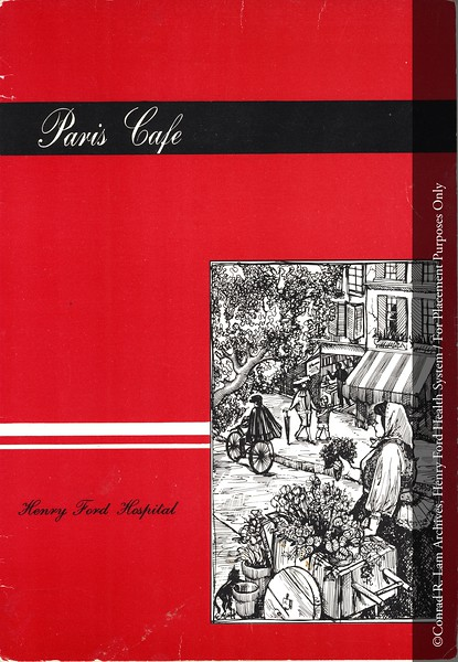 HFH Paris Cafe menu, c.1960.  From the Conrad R. Lam Collection, Henry Ford Health System. ID=05-027