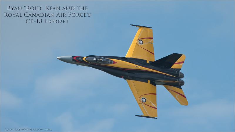 "F 18 Hornet - Captain Ryan ""Roid"" Kean RCAF"