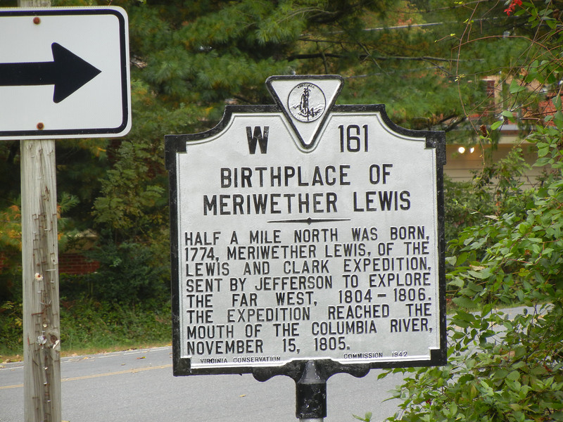 Meriwether Lewis's birthplace is 22 miles west of Charlottesville, Virginia in a tiny community called Ivy, Virginia. At 5 years of age Meriwether lost his father to a winter river crossing.  His father, a military officer, was crossing a local river on horseback on his way home and was thrown into freezing river waters and died a few days later from the exposure.