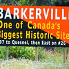 barkerville highway sign in friday dave milne sept 11 03 barkerville sign beside 16 east. All but 6 layed off at barkerville.