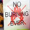 NO. BURNING. EVER.