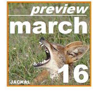 JACKAL , mar. 16 PREVIEW