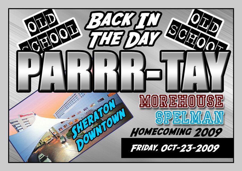 """FOR 2009:  Oct. 23rd >>>> This is a SPECIAL Old School production on a FRIDAY night (not Saturday).  This our famous """"PARRR-TAY"""" that we produce just for you.  This is our annual event held in honor of the MOREHOUSE/SPELMAN Homecoming Weekend.... but EVERYBODY is invited (no matter WHERE you went to school).  We'll see you at The Sheraton on Oct-23-2009.<br />   <a href=""""http://www.oldschoolonline.com"""">http://www.oldschoolonline.com</a>"""