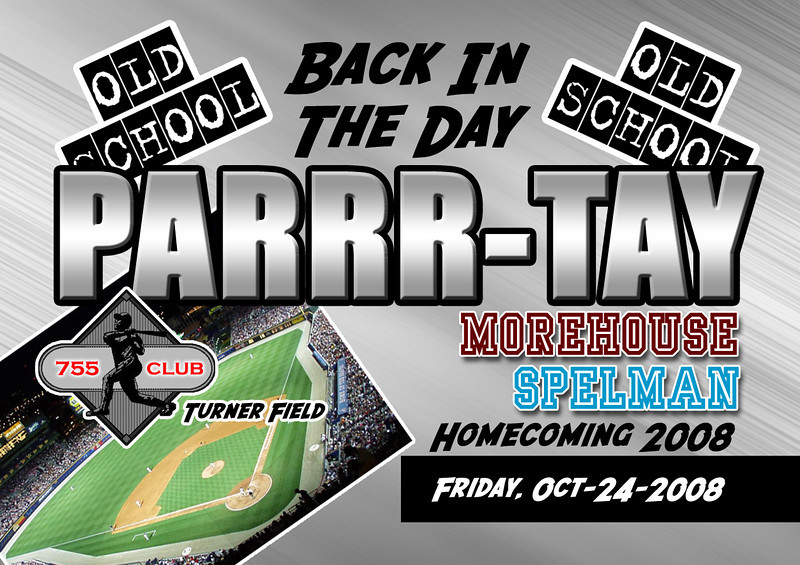 "We call this the ""Back In The Day PARRR-TAY"" (say it right--LOL).  This will be THE alumni event to kick off the biggest Homecoming weekend in ATL.  More info & tickets:   <a href=""http://www.parrrtay.com"">http://www.parrrtay.com</a> and  <a href=""http://www.oldschoolonline.com"">http://www.oldschoolonline.com</a>"