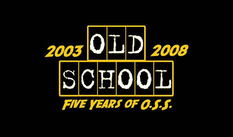 All this year, we'll be celebrating FIVE years of OSS (2003-2008). We'll be celebrating ALL YEAR long.  THANK YOU for making this possible, OLD SCHOOL NATION :)
