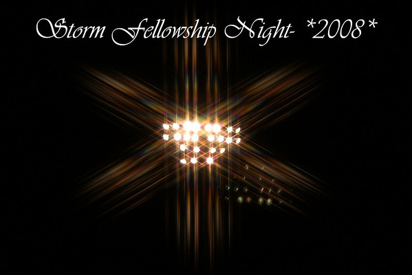 Storm Fellowship Night 08