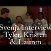 Svenja interviewTyler Kristen  Lauren