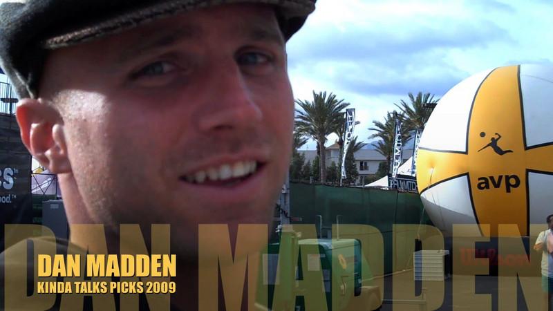 Dan Madden Kinda Talks Picks 2009