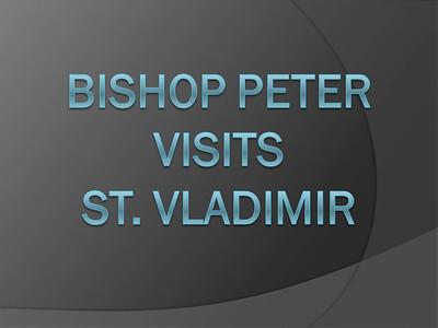 Bishop Peter Visits St. Vladimir