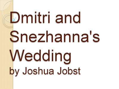 Dmitri and Snezhanna's Wedding by Joshua Jobst