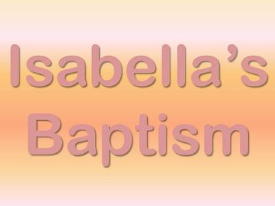 Isabella's Baptism