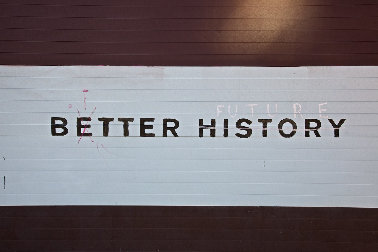 I was unsure quite why someone would choose to paint the words 'Better History' on his garage door in Lower Manhattan, but I was amused to see that two people have separately modified the sentiment.