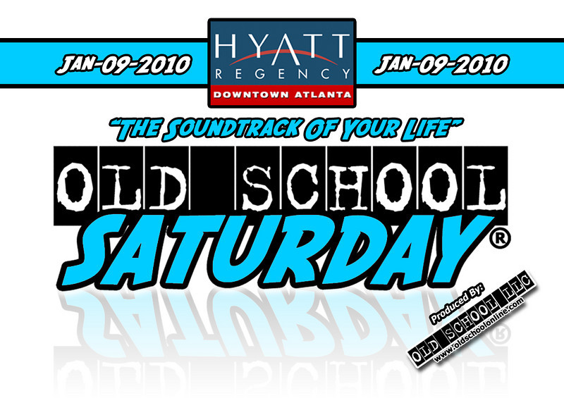 """We kick off 2010 back at THE HYATT REGENCY in Downtown Atlanta on Jan.09.2010.  We hope you can join us for """"The Soundrack Of Your Life"""" and all 1980s and 1990s classics.  More info:   <a href=""""http://www.oldschoolsaturday.com"""">http://www.oldschoolsaturday.com</a>"""