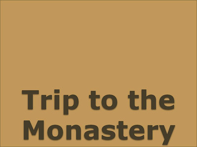 Trip to the Monastery