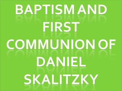 Baptism and First Communion of Daniel Skalitzky