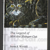 "Cover: The cover of the book ""The legend of Miri the Manger Cat"" by Susan K. Woodall."