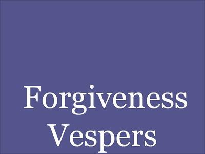 Forgiveness Vespers