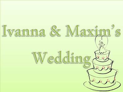 Maxim and Ivanna's Wedding