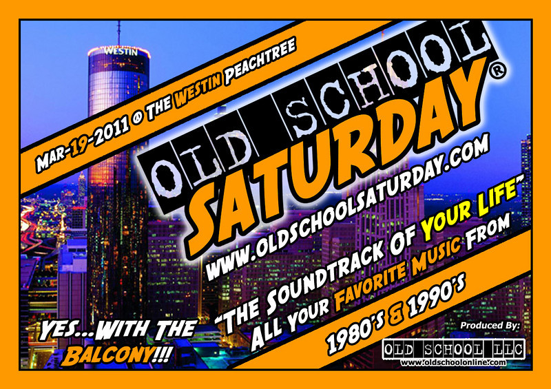 "Mar-19-2011 :::: Look for us at THE WESTIN PEACHTREE PLAZA in Downtown ATL ::: info:  <a href=""http://www.oldschoolsaturday.com"">http://www.oldschoolsaturday.com</a>"