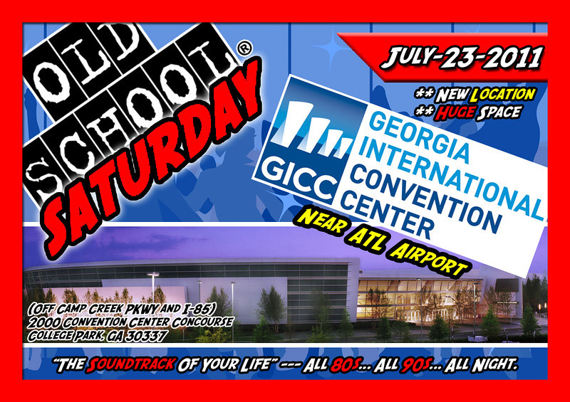 "NEW Location in July ::: HUGE event space w/ plenty of room and GREAT parking ::: Georgia International Convention Center (GICC) --- near the airport ::: July-23-2011.  Tickets, info, VIP tables, and birthday packages:   <a href=""http://www.oldschoolsaturday.com"">http://www.oldschoolsaturday.com</a>"