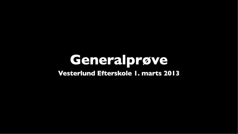 Generalprøve - Del 1