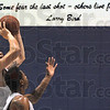 No fear: Indiana State's #22, Brandon Burnett takes a shot during Thurday's practice at the ISU Arena.  The quote on the wall is by former Sycamore legend Larry Bird.