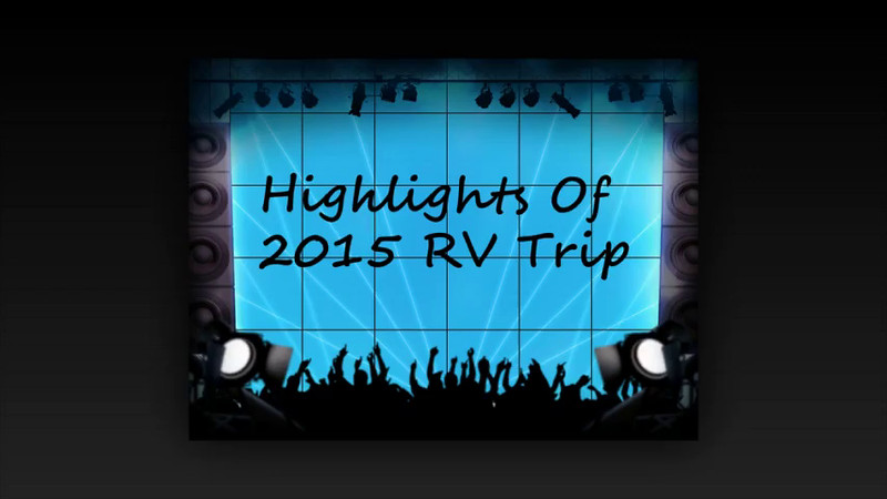 Highlights of 2015 RV trip