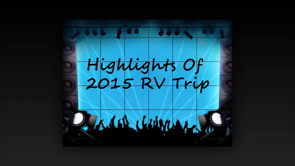 Highlights of 2015 RV trip