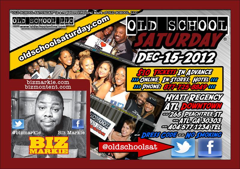 "HUGE location in DOWNTOWN ATL (Hyatt Regency).  We welcome BACK Hip Hop Legend, DJ BIZ MARKIE.  He loves doing our OSS Events---let's show him some love in return.  Dec-15-2012.  $10 Tickets in advance.  Info:   <a href=""http://www.oldschoolsaturday.com"">http://www.oldschoolsaturday.com</a>"