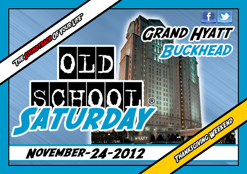 "November's Event --> IN BUCKHEAD at The GRAND Hyatt :::: 11.24.2012 ::: info, tickets, birthday packages:   <a href=""http://www.oldschoolsaturday.com"">http://www.oldschoolsaturday.com</a>"